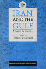 Iran and the Gulf: A Search for Stability by I.B.Tauris & Co Ltd (Paperback, 1997)