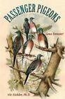 Passenger Pigeons: Gone Forever by Vic Eichler Ph D (Paperback / softback, 2013)