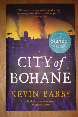 Kevin Barry SIGNED City of Bohane First Edition 2011 IMPAC Winner Ireland Novel