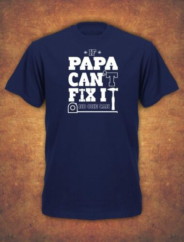 If Papa  Can/'t Fix It Birthday Christmas Xmas Present 2019 Mens T-Shirt Navy