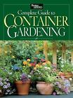 Better Homes and Gardens Gardening: Complete Guide to Container Gardening by Better Homes and Gardens Editors (2009, Paperback)