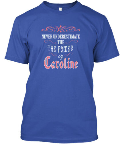 Unique Never Underestimate Caroline! The Power Of Standard Unisex T-shirt