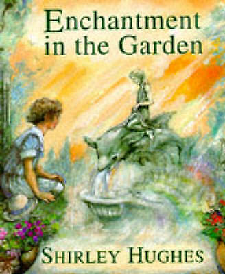 Enchantment in the Garden, Hughes, Shirley, Excellent Book