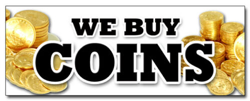 """12/"""" WE BUY COINS DECAL sticker cash gold coin rare numismatist pawn sell cash"""