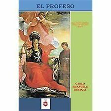 El Profeso : Una Epopeya de un Heroe en la Edad Media by Carlo Emanuele...
