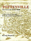 Tottenville: The Town the Oyster Built: A Staten Island Community, Its People, Industry & Architecture by Barnett Shepherd (Paperback, 2010)