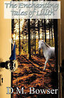 The Enchanting Tales of Lilith by D M Bowser (Paperback / softback, 2011)