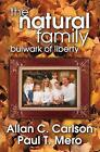 The Natural Family: Bulwark of Liberty by Allan C. Carlson, Paul T. Mero (Paperback, 2008)
