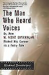 The Man Who Heard Voices : Or, How M. Night Shyamalan Risked His Career on a Fa…