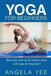 yoga for beginners  burn fat tone up and release stress