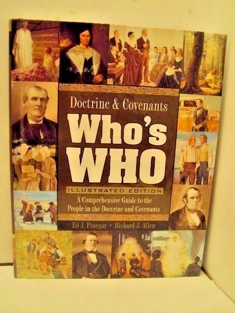 Doctrine and Covenants Who's Who : A Comprehensive Guide to the People