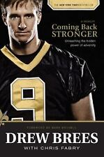 Coming Back Stronger : Unleashing the Hidden Power of Adversity by Drew Brees (2011, Paperback, Unabridged)