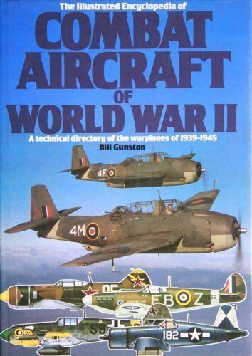 1 of 1 - Illustrated Encyclopaedia of Combat Aircraft of World War II 0861010175