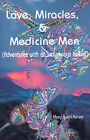 Love, Miracles and Medicine Men: Adventures with an Indigenous Healer by Mary Ruehl-Keiser (Paperback / softback, 2000)