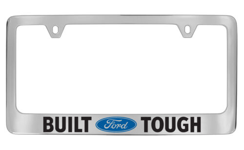 Ford Built Tough Logo Chrome Plated Metal License Plate Frame Holder