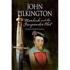 Marbeck and the Gunpowder Plot: A 17th Century Historical Mystery by John Pilkington (Hardback, 2015)