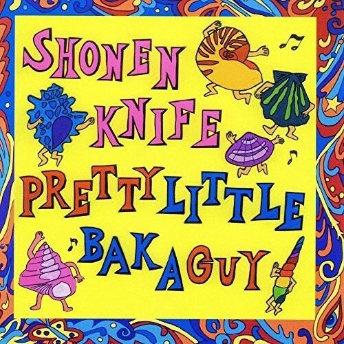 Shonen Knife - Pretty Little Baka Guy [New Vinyl]