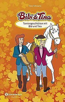 Bibi & Tina - Turniergeschichten mit Bibi und Tina de Schw... | Livre | état bon