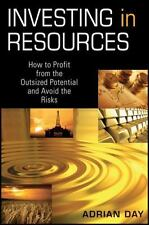 Investing in Resources: How to Profit from the Outsized Potential and Avoid the