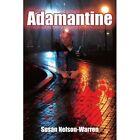 Adamantine 9781425990053 by Susan Nelson-warren Paperback