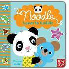 Noodle Loves to Cuddle by Nosy Crow (Board book, 2011)