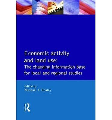 Economic Activity and Land Use The Changing Information Base for Localand Region