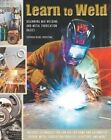 Learn to Weld: Beginning MIG Welding and Metal Fabrication Basics by Stephen Christena (Hardback, 2015)