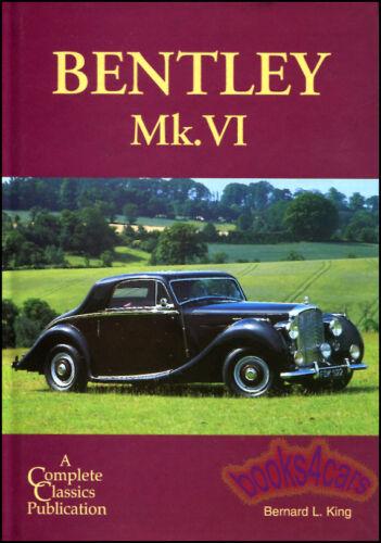 BENTLEY MKVI MK6 BOOK MK MARK6 VI KING BERNARD 1946-1954