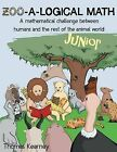Zoo-A-Logical Math Junior: A Mathematical Challenge Between Humans and the Rest of the Animal World by Thomas Kearney (Paperback / softback, 2013)