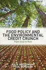Food Policy and the Environmental Credit Crunch: From Soup to Nuts by Julie Hudson, Paul Donovan (Hardback, 2013)