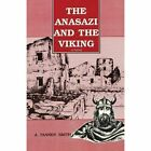 The Anasazi and the Viking by A Tanner Smith (Paperback / softback, 2016)