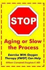 Stop Aging or Slow The Process Douglass William Campbell 996263637x