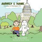 Audrey & Hank Adventure in Washington D.c. by R J Galloway 9781452097558