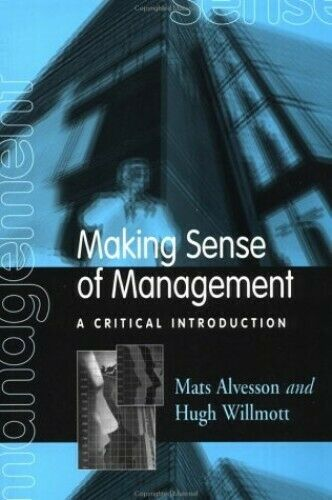 Making Sense of Management: A Critical Introduction by Willmott, Hugh Paperback