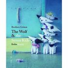 The Wolf and the Seven Kids by Grimm Brothers (Hardback, 2014)