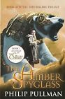 The Amber Spyglass by Philip Pullman (Paperback, 2007)