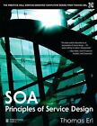 The Prentice Hall Service Technology Series from Thomas Erl: SOA - Principles of Service Design by Thomas Erl (2007, Hardcover)