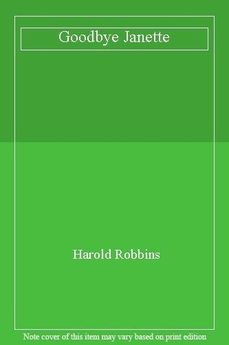 Goodbye Janette By Harold Robbins. 9780450053153