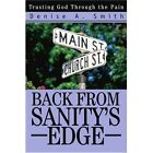 Back From Sanity's Edge Trusting God Through The Pain 9780595309078 Book