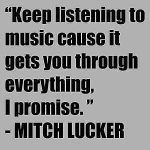 Mitch Lucker Quotes Keep Listening To Music