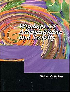Windows NT Administration and Security by Hudson, Richard O.-ExLibrary