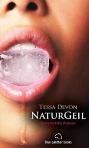 NaturGeil Erotischer Roman von Tessa Devon (2015, Taschenbuch)