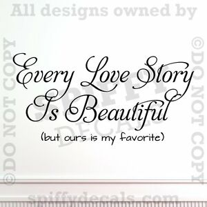 Every Love Story Is Beautiful My Favorite Quote Vinyl Wall Decal