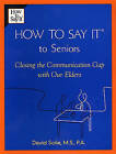 How to Say It(r) to Seniors: Closing the Communication Gap with Our Elders by David Solie (Paperback / softback, 2004)