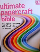 Ultimate Papercraft Bible: Complete Reference With Step-by-step Techniques