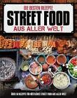 Die besten Rezepte Street Food aus aller Welt (2015, Taschenbuch)