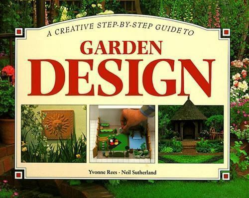 Step-by-Step Guide to Garden Design by Yvonne Reese