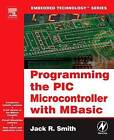 Programming the PIC Microcontroller with MBASIC by Jack Smith (Paperback, 2005)