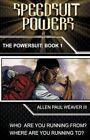 Speedsuit Powers Powersuit Series Book One by Weaver III Allen Paul