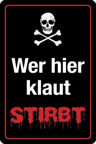 Totenkopf Warnschild Blechschild 20x30 cm PC 300//413 Wer hier klaut stirbt